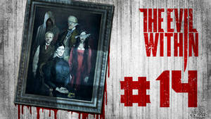 The Evil Within - Part 14 - Family from HELL