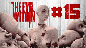 The Evil Within - Part 15 - Nightmares forever!