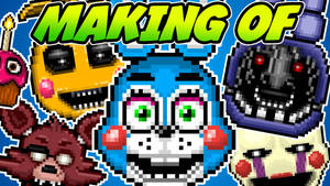 MAKING OF - Five Nights At Freddy's 2 - Pixel Icon