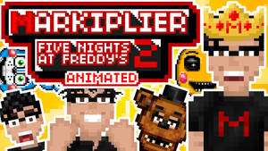 Markiplier Animated - Five Nights at Freddy's 2