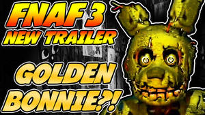 Five Nights at Freddys 3 TRAILER - Golden Bonnie?!