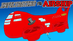 TAKE IT DOWN! - Infiltrating The Airship