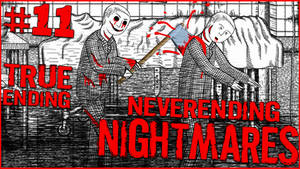 Neverending Nightmares #11 - WAKE UP!