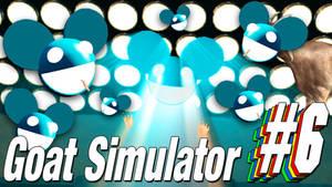 Goat Simulator - PART #6 - DANCE BITCHES!