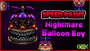 Nightmare Balloon Boy - SPEEDPAINT - FNAF 4 DLC