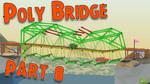 Poly Bridge - Part 8 - EUREKA!