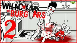 TWISTED! - Whack the Burglars [Part 2]