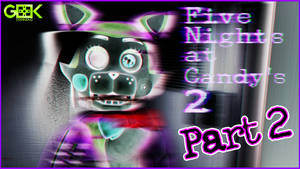 Five Nights at Candy's 2 #2 - Terror is here!