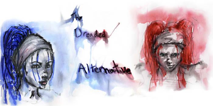 The Dreaded Alternative
