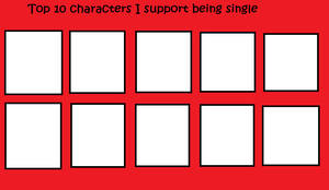 Top 10 characters I support being single (BLANK)