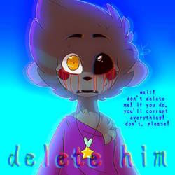 D E L E T E  H I M - [DDFNAFC-OLS]