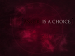 Anger, Is A Choice.