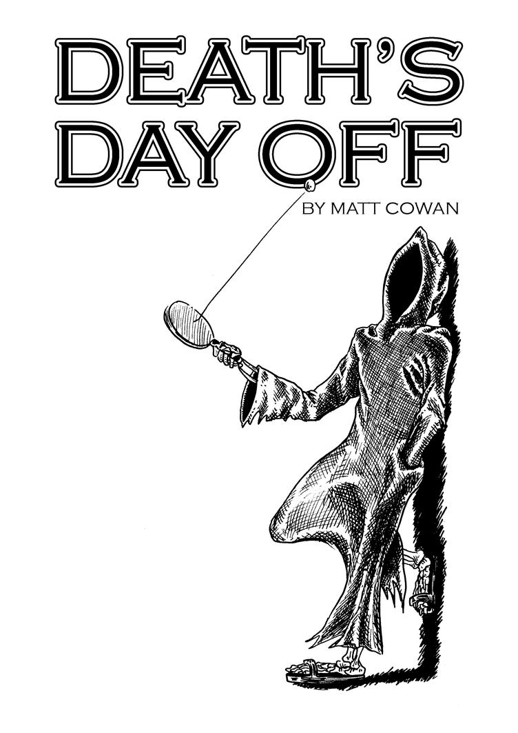 Death's Day Off Cover by mattcantdraw
