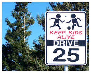 keep kids alive, drive 25