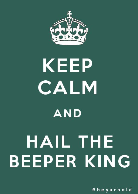 Keep Calm and Hail the Beeper King by AJanae79