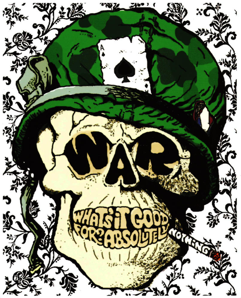 war what is it good for essay The reasons war is generally considered bad are that it is expensive,  why is war a bad thing a:  reasons why war is bad good things about war all war is bad.