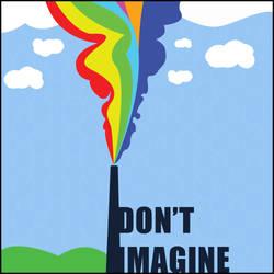don't imagine by phoenixdesigns