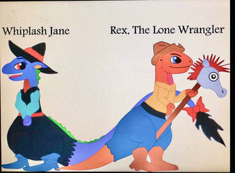 Rex the Lone Wrangler and Whiplash Jane