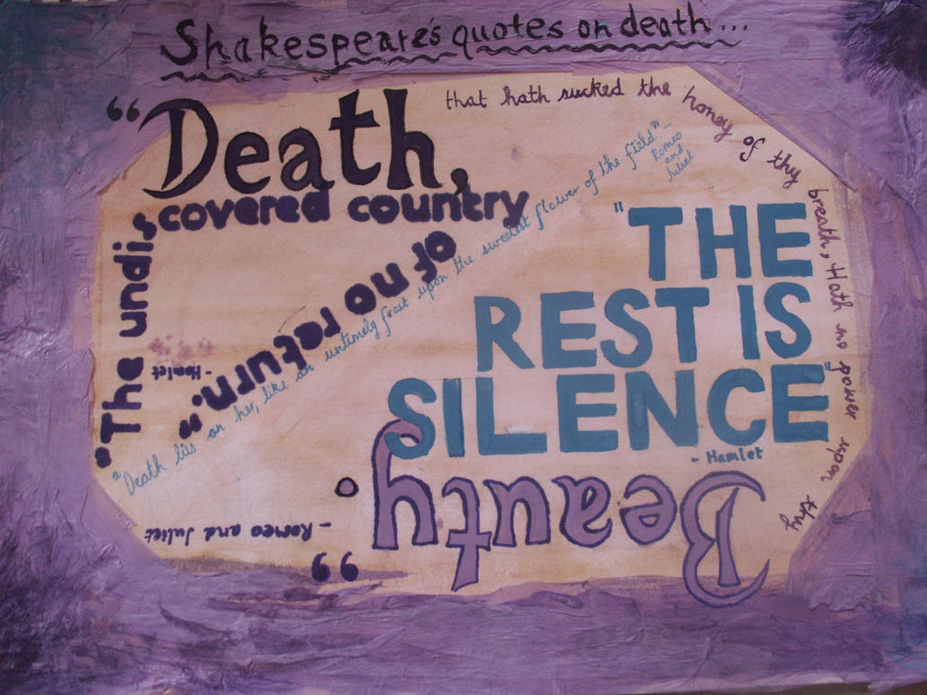 shakespeare death quotes by sophiesinsanity on deviantart