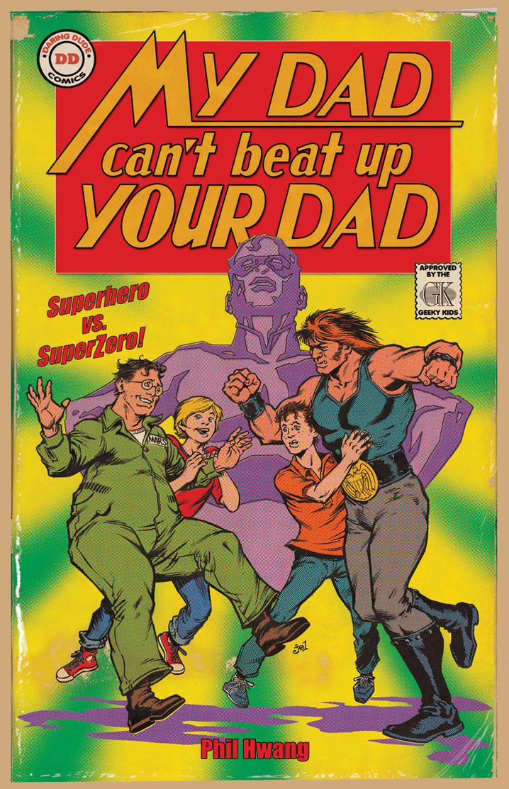 My Dad Cant Beat Up Your Dad by DoodleLyle