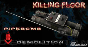 Killing Floor - Pipebomb by ElectricPokemonGT