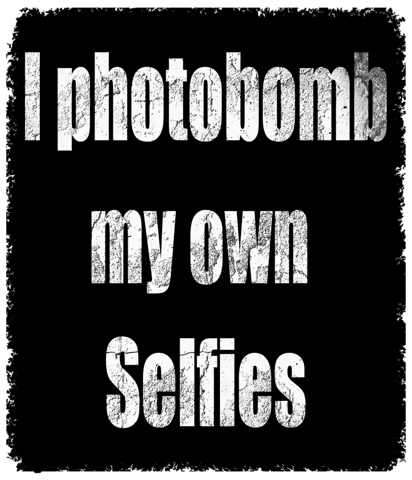 I Photobomb my Own Selfies - Grunge version by Artzmakerz