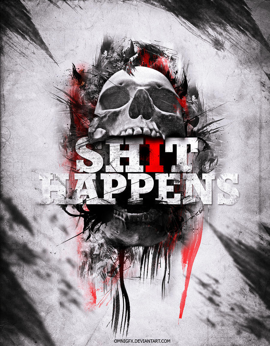 SHIT HAPPENS by omnigfx