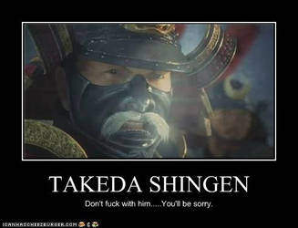 Takeda Shingen demotivator by EvilWarChief666