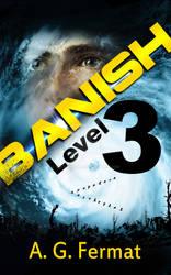 Banish Level 3 - by A.J. Fermat