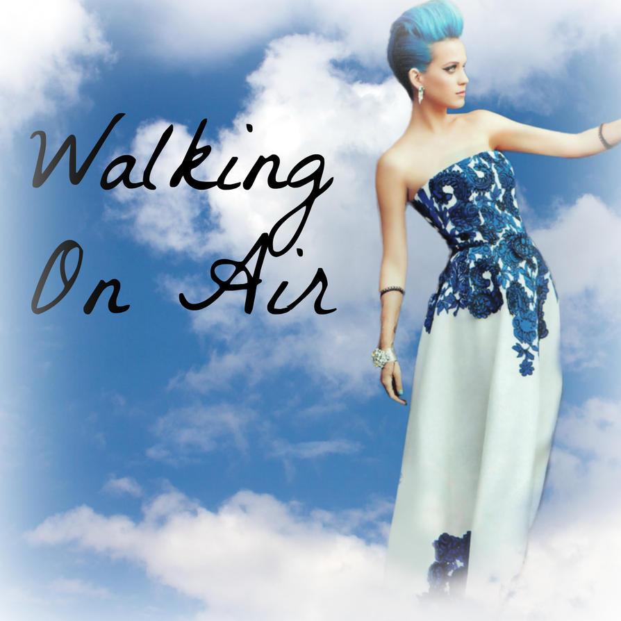 Katy Perry Walking On Air Katy Perry: Walking On...