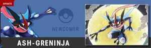 Ash-Greninja is a newcomer?!