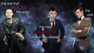 The 9th, 10th and 11th- Doctor Who