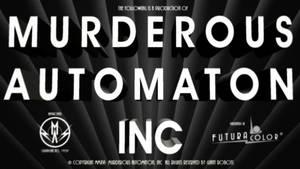 Murderous Automaton, Inc. Title Card