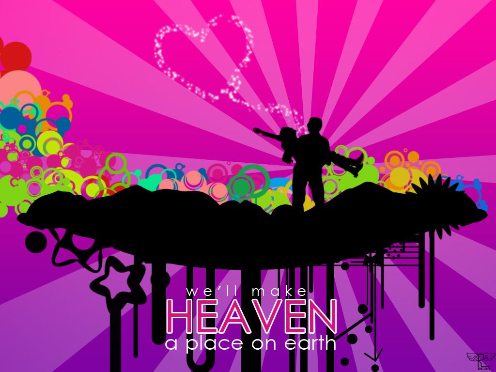 HEAVEN is a place on earth by ReZki
