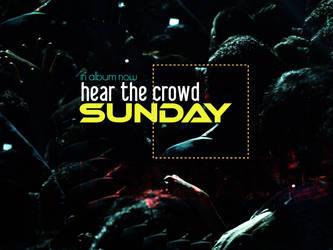 Hear The Crowd by yaas
