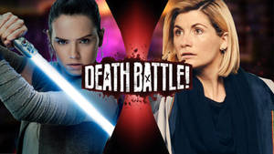 Death Battle: Rey vs the Thirteenth Doctor