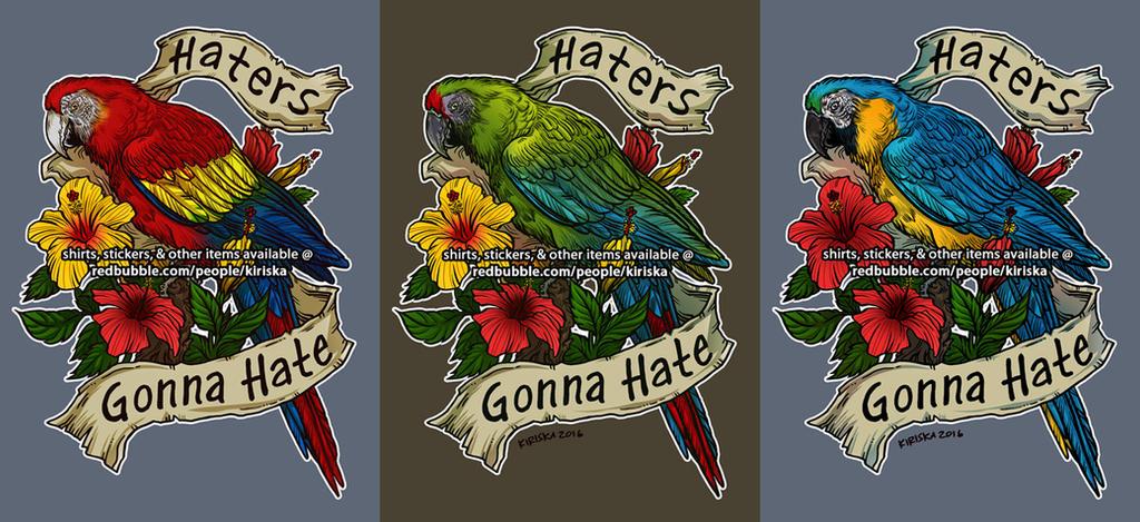 Haters Gonna Hate by Kiriska