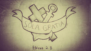 Sola Gratia - Wallpaper