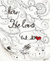 How He Loves by DreamerWhit