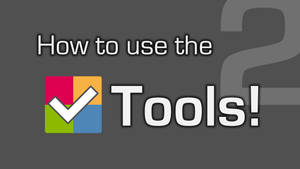 VIDEO #2: The Tools Explained