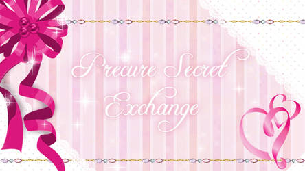 Precure Secret Exchange [SIGN-IN OPEN]