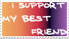 I support my best friend by Over-My-Head41