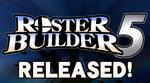 ROSTER BUILDER 5 RELEASED
