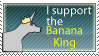 I Support the banana king by bluefire427