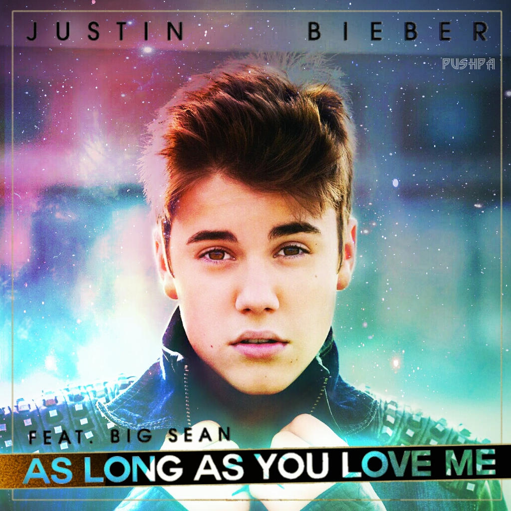 As Long as You Love Me canção de Justin Bieber