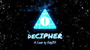 deCIPHER [Gravity Falls Fansong] Katy133 Cover