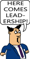HERE COMES LEADERSHIP!