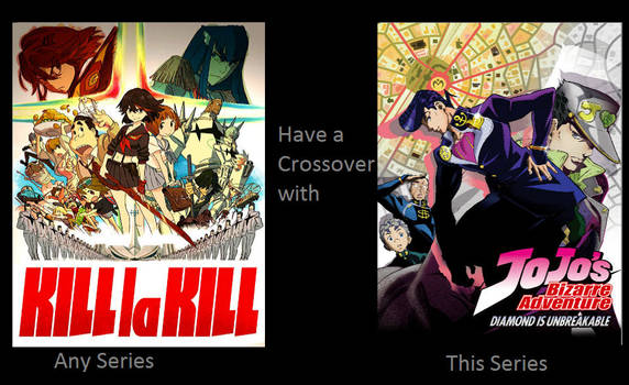 What If Kill la Kill and JOJO Part 4 Crossover?