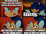 Sonic Wasted the Chaos Emeralds.