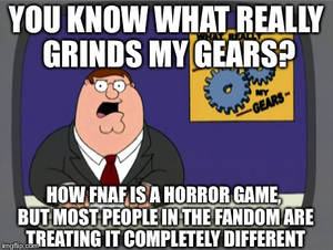 You Know What Really Grinds My Gears? 8